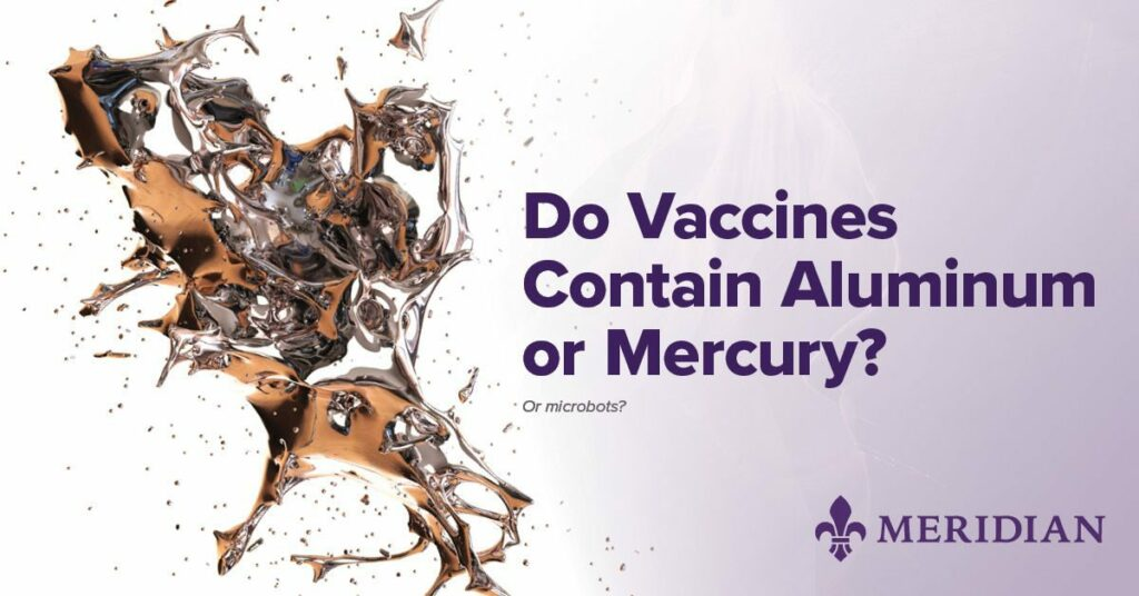 Do vaccines contain mercury or aluminum?
